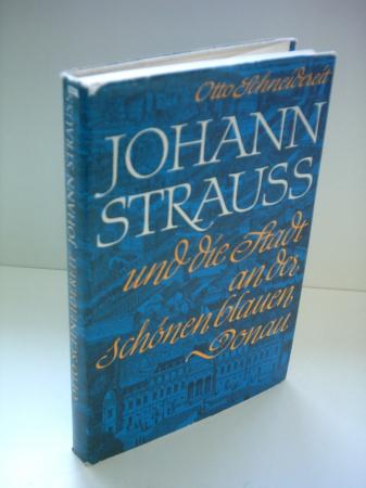Johann Strauss und die Stadt an der schönen blauen Donau